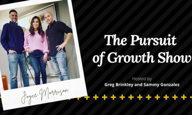 Joyce Morrison – The Pursuit of Growth Show 009