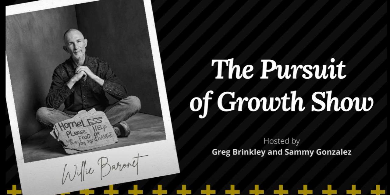 Willie Baronet – The Pursuit of Growth Show 001