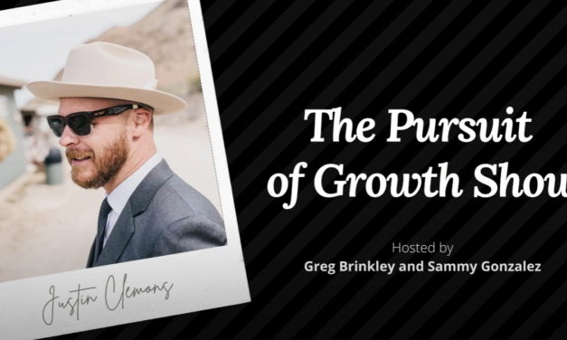 Justin Clemons – The Pursuit of Growth Show 002