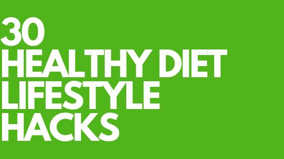 1 MINUTE MATTERS: 30 HEALTHY DIET LIFESTYLE HACKS